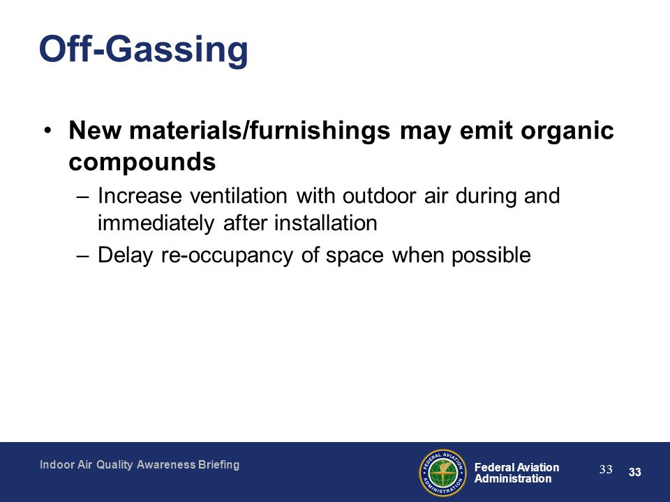 Off-Gassing New materials/furnishings may emit organic compounds