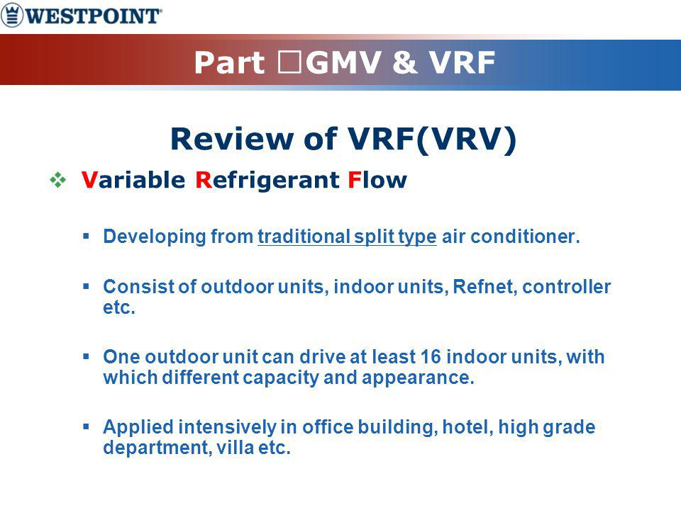 Part ⅠGMV & VRF Variable Refrigerant Flow Review of VRF(VRV)