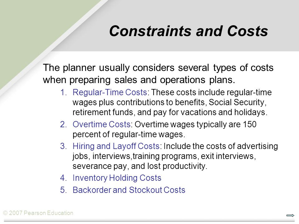 Constraints and Costs The planner usually considers several types of costs when preparing sales and operations plans.
