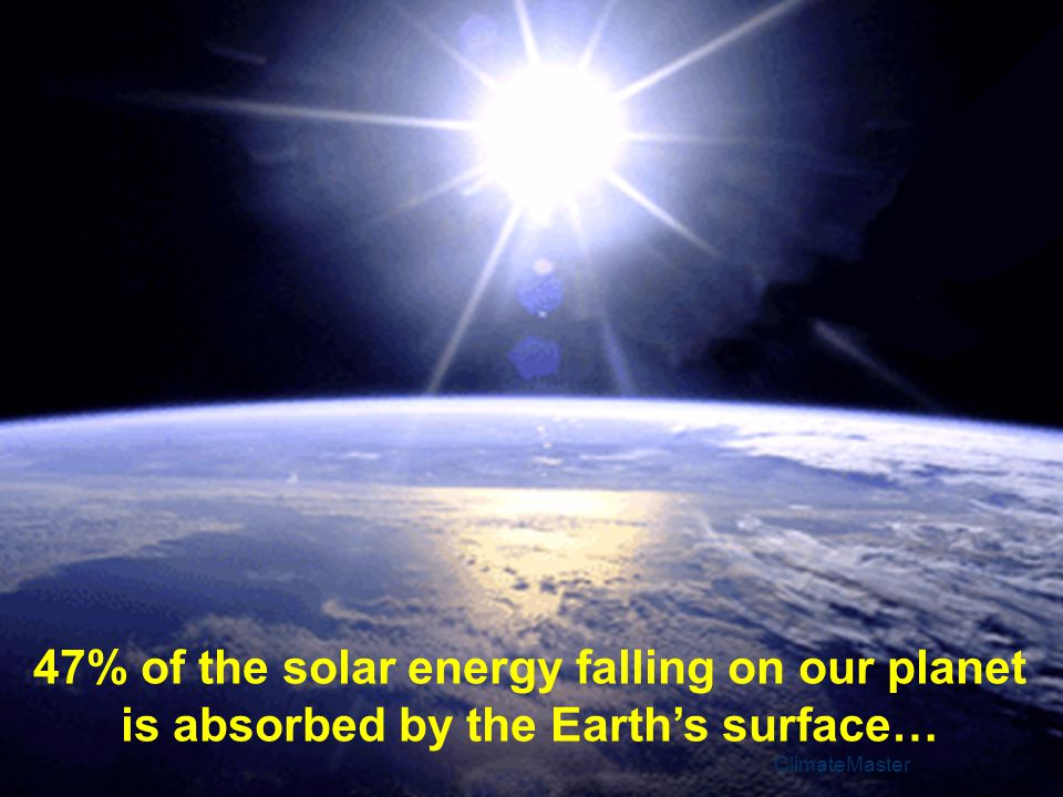 The earth itself is the best solar energy collection and storage medium we have available capturing 47% of all the energy our plant receives from the sun