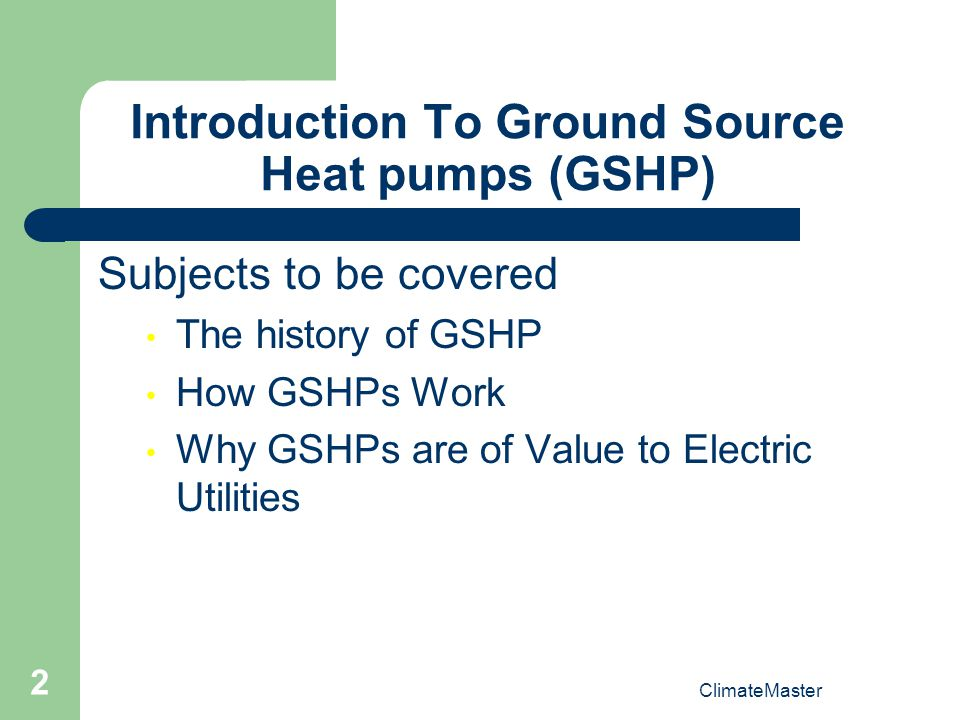 Introduction To Ground Source Heat pumps (GSHP)
