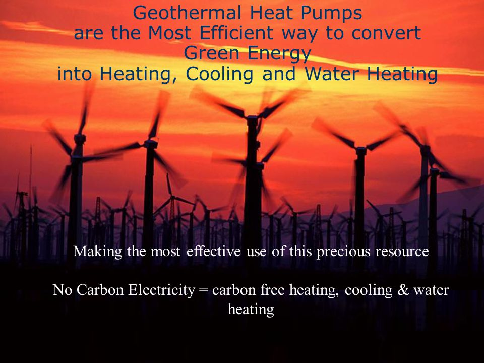 are the Most Efficient way to convert Green Energy