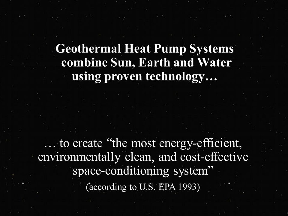 Geothermal Heat Pump Systems combine Sun, Earth and Water