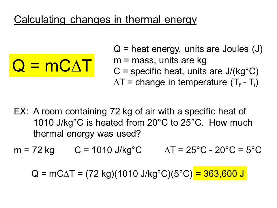 Q = mCDT Calculating changes in thermal energy