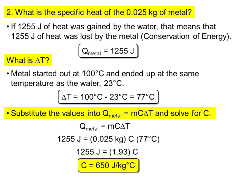 2. What is the specific heat of the 0.025 kg of metal