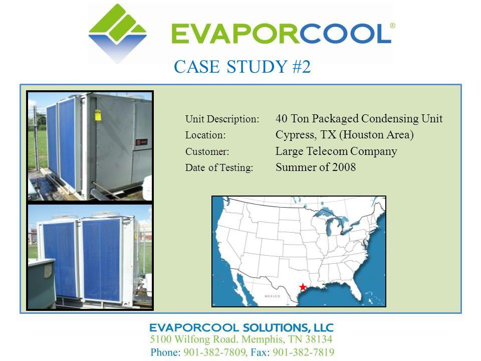 CASE STUDY #2 Unit Description: 40 Ton Packaged Condensing Unit