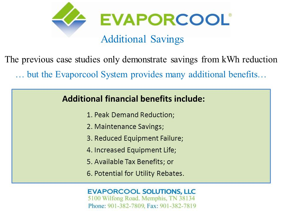 Additional Savings The previous case studies only demonstrate savings from kWh reduction.