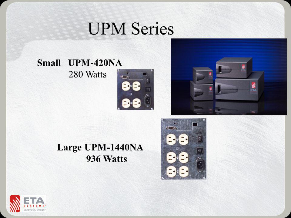 UPM Series Small UPM-420NA 280 Watts Large UPM-1440NA 936 Watts
