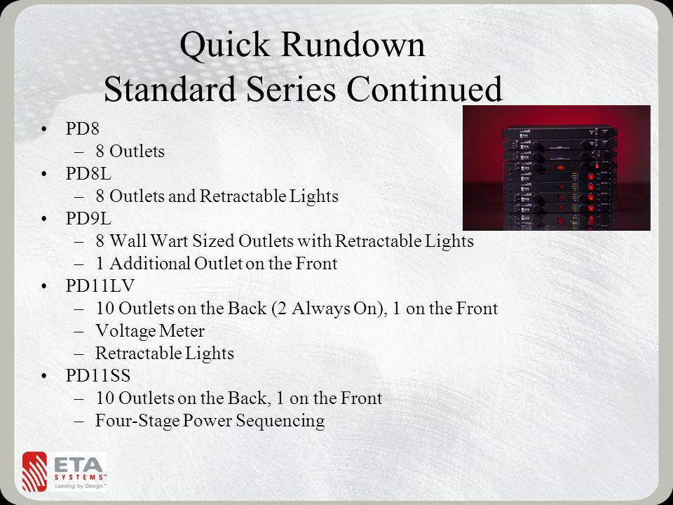 Quick Rundown Standard Series Continued