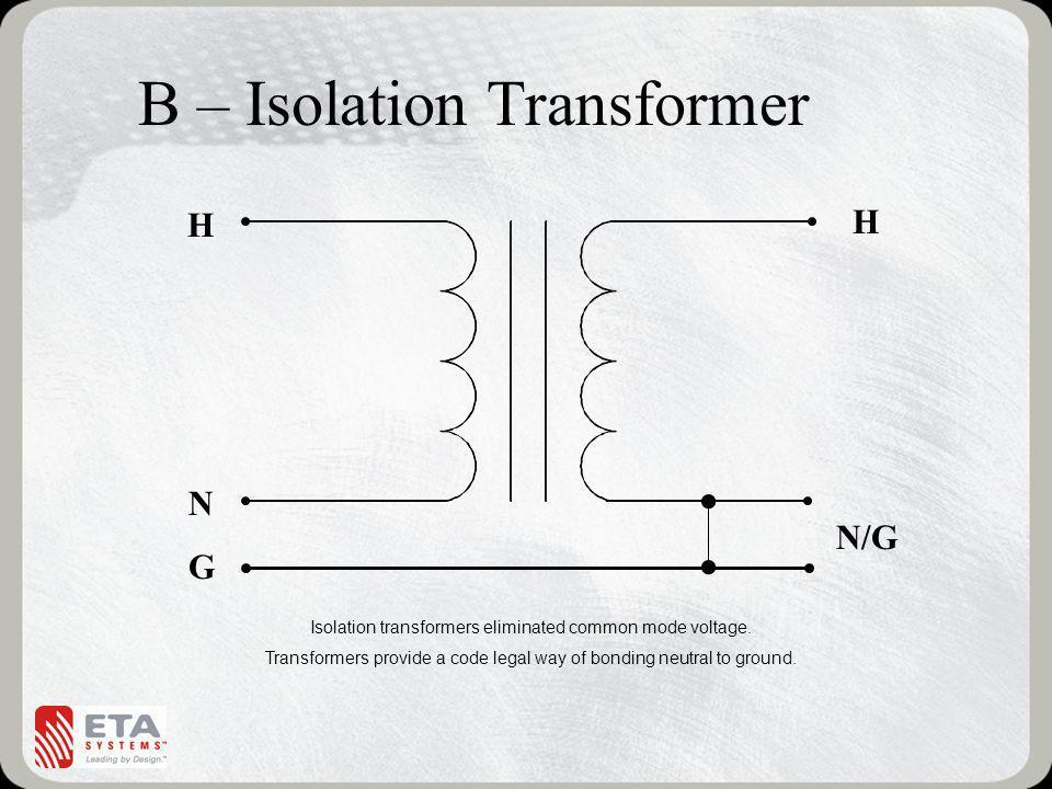 B – Isolation Transformer