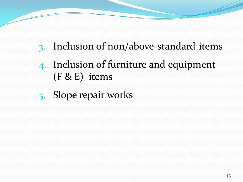 Inclusion of non/above-standard items
