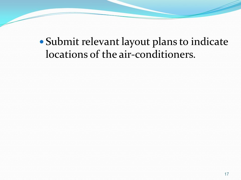 Submit relevant layout plans to indicate locations of the air-conditioners.