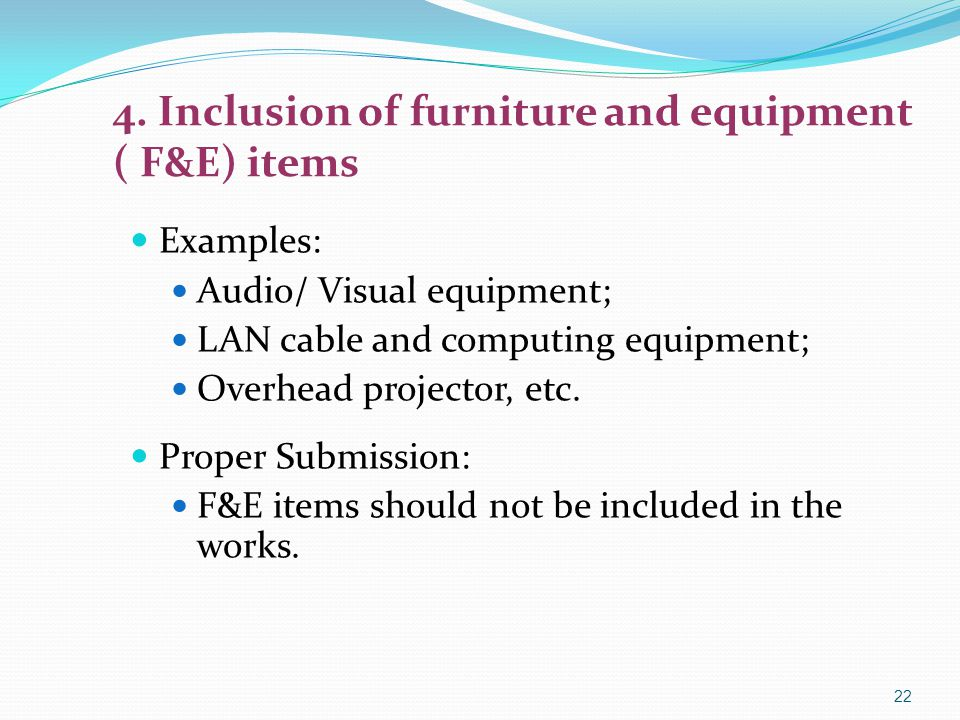 4. Inclusion of furniture and equipment ( F&E) items