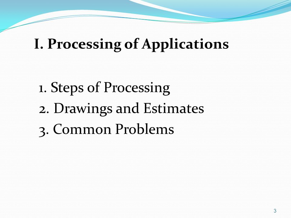 I. Processing of Applications