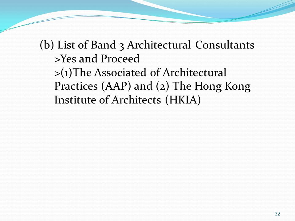 (b) List of Band 3 Architectural Consultants >Yes and Proceed >(1)The Associated of Architectural Practices (AAP) and (2) The Hong Kong Institute of Architects (HKIA)