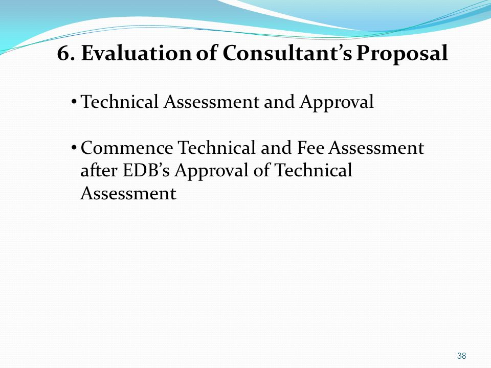 6. Evaluation of Consultant's Proposal