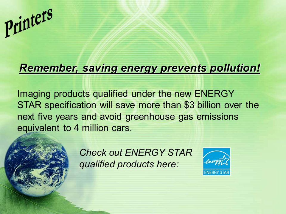 Remember, saving energy prevents pollution!