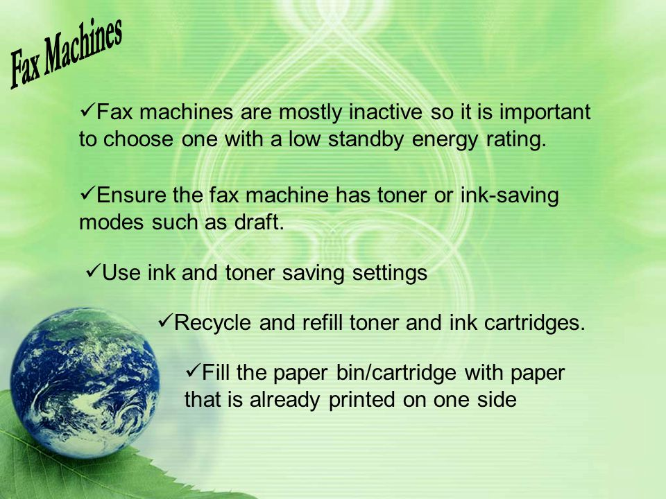 Fax Machines Fax machines are mostly inactive so it is important to choose one with a low standby energy rating.