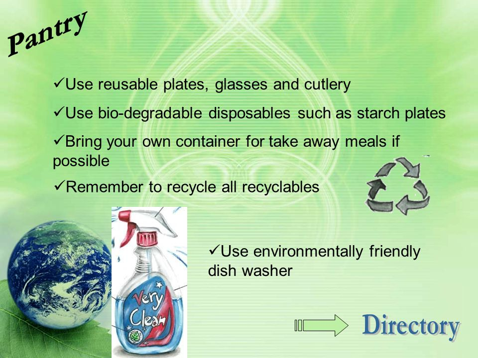 Pantry Directory Use reusable plates, glasses and cutlery