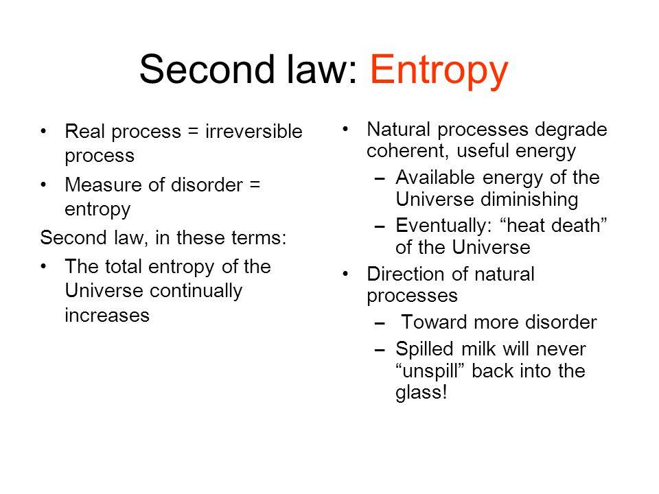 Second law: Entropy Real process = irreversible process