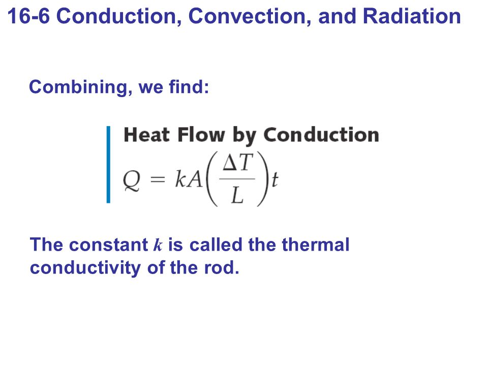 16-6 Conduction, Convection, and Radiation