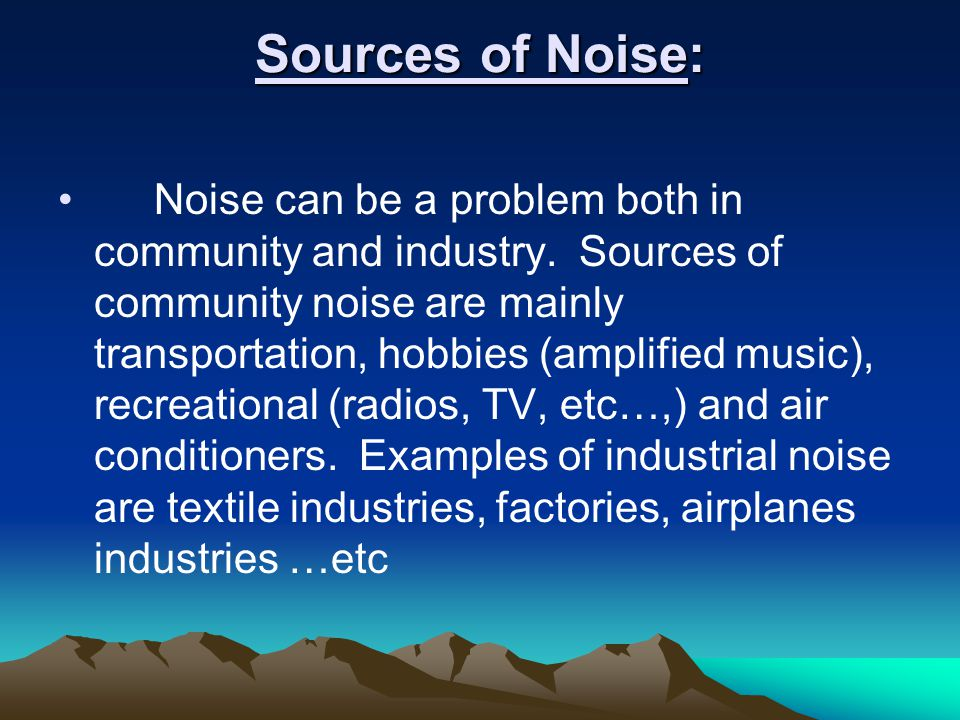 Sources of Noise: