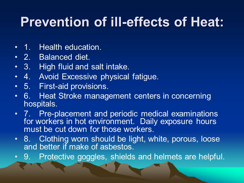 Prevention of ill-effects of Heat: