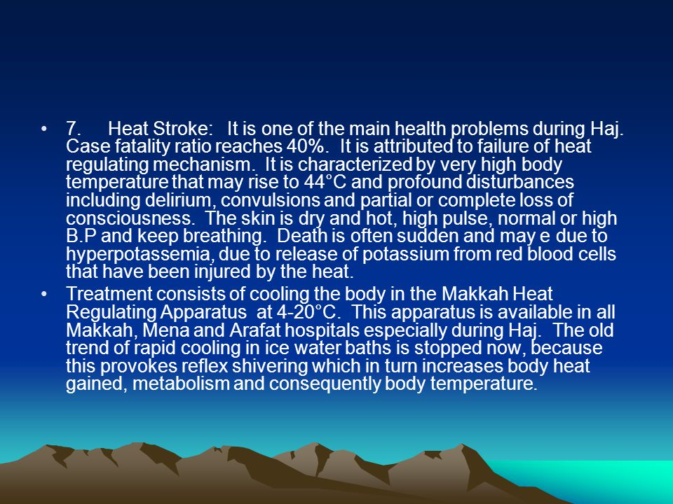 7. Heat Stroke: It is one of the main health problems during Haj