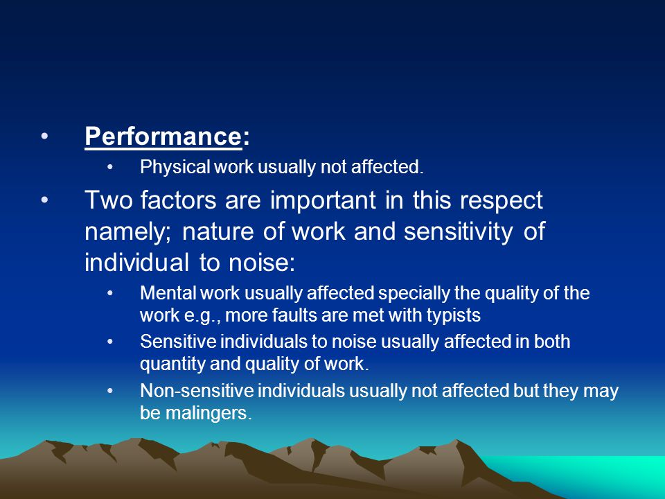 Performance: Physical work usually not affected.