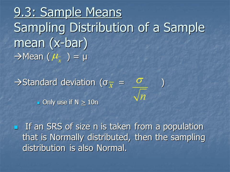 9.3: Sample Means Sampling Distribution of a Sample mean (x-bar)
