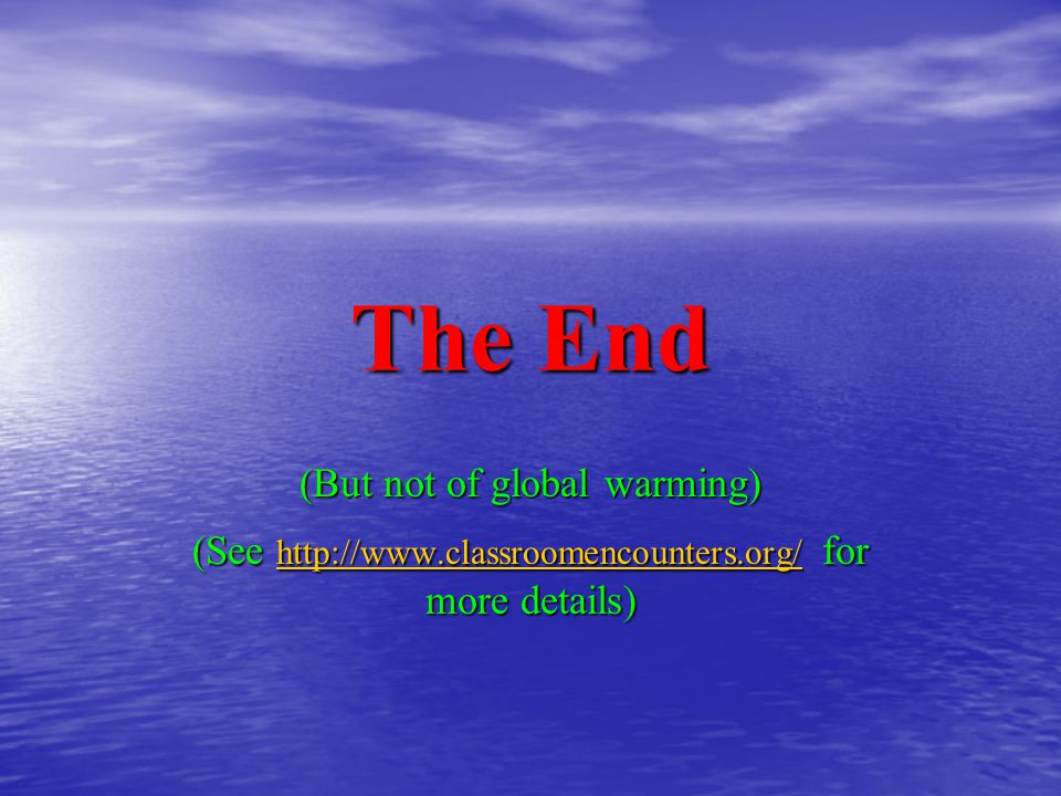The End (But not of global warming)