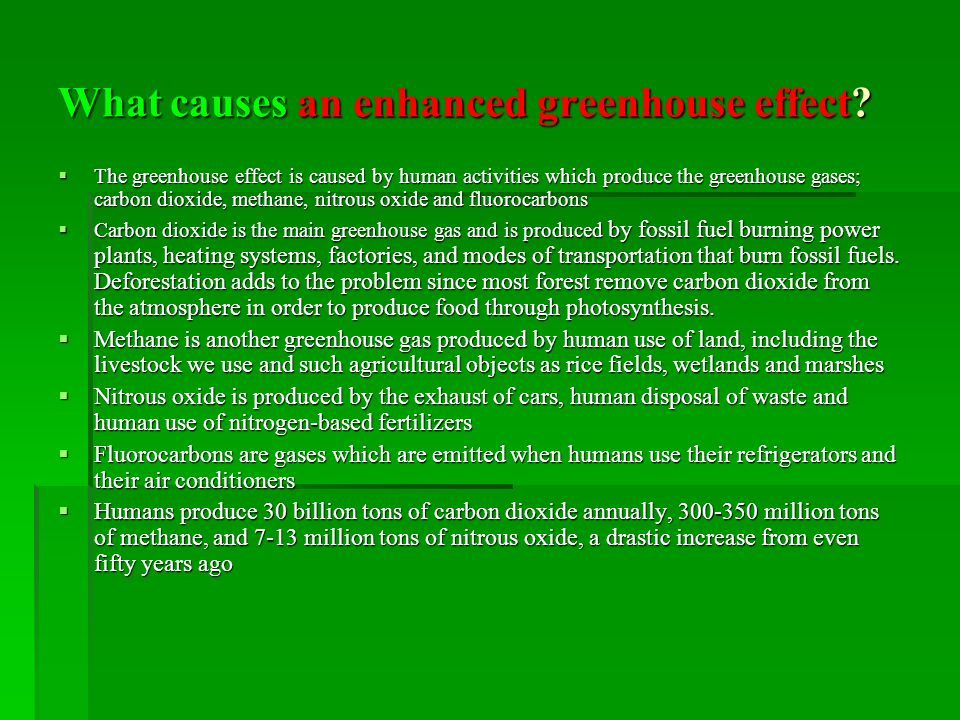 What causes an enhanced greenhouse effect