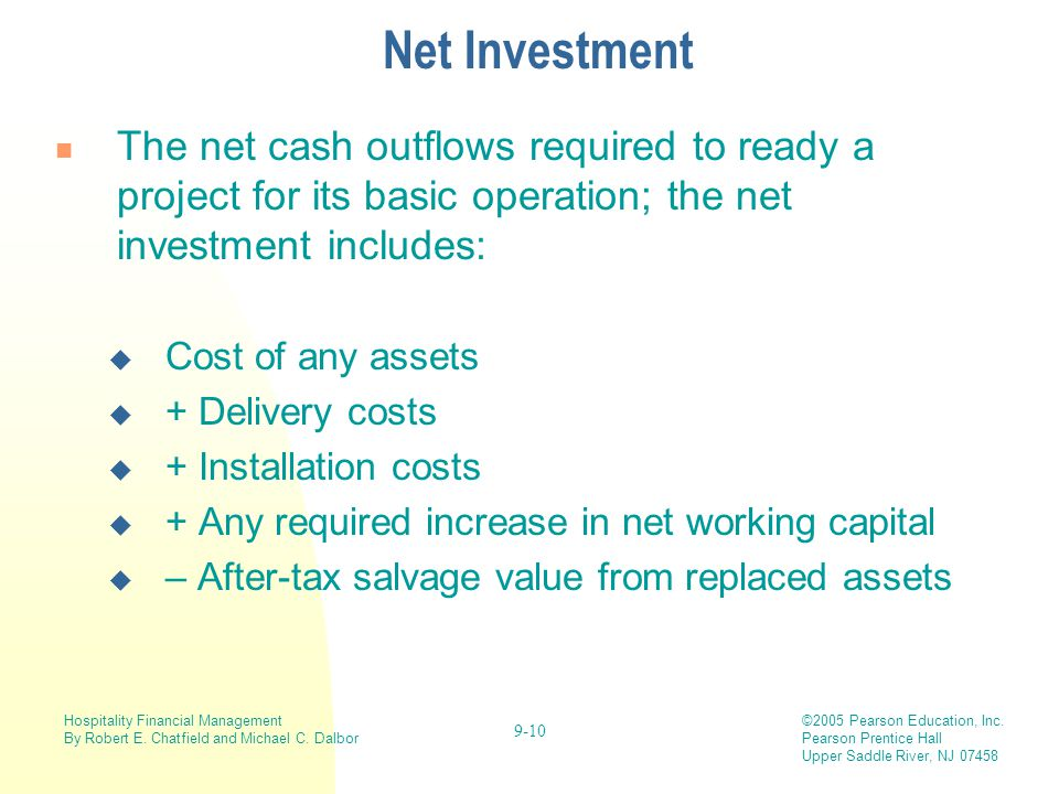 Net Investment The net cash outflows required to ready a project for its basic operation; the net investment includes:
