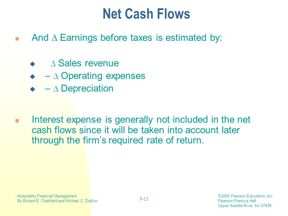 Net Cash Flows And  Earnings before taxes is estimated by: