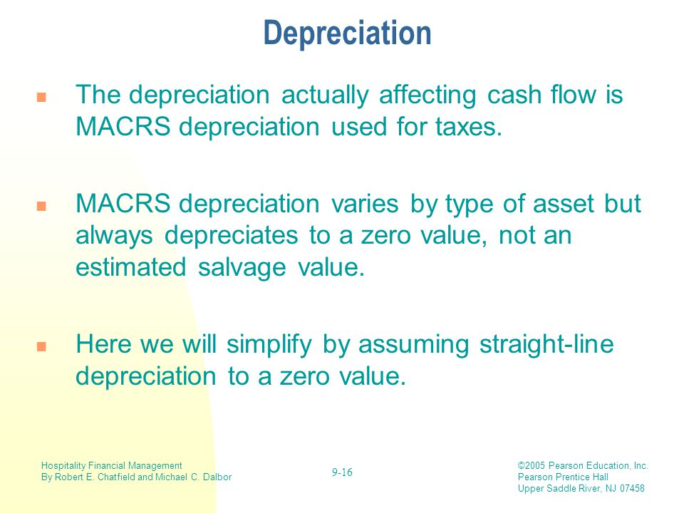 Depreciation The depreciation actually affecting cash flow is MACRS depreciation used for taxes.