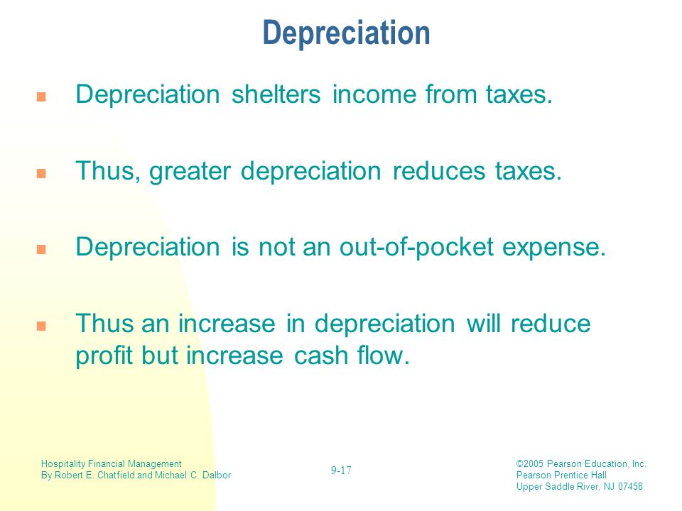 Depreciation Depreciation shelters income from taxes.