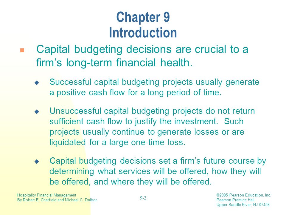 Chapter 9 Introduction Capital budgeting decisions are crucial to a firm's long-term financial health.