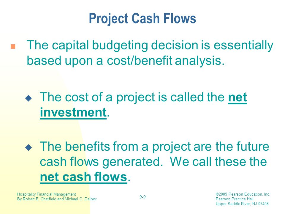 Project Cash Flows The capital budgeting decision is essentially based upon a cost/benefit analysis.