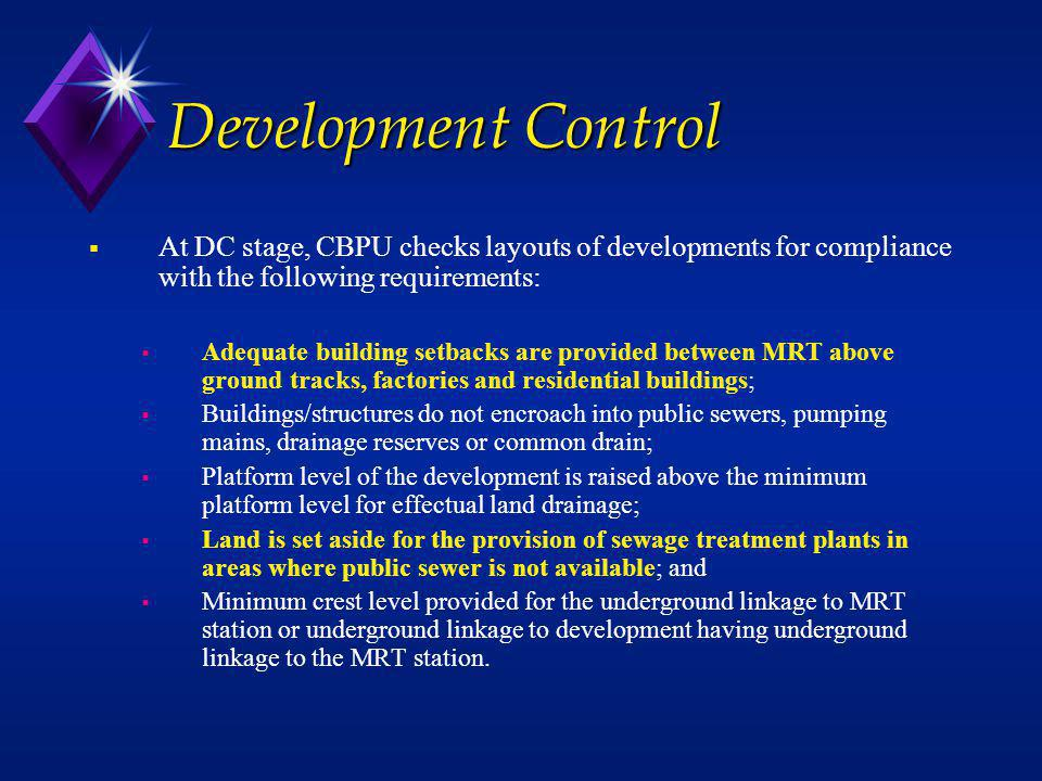 Development Control At DC stage, CBPU checks layouts of developments for compliance with the following requirements: