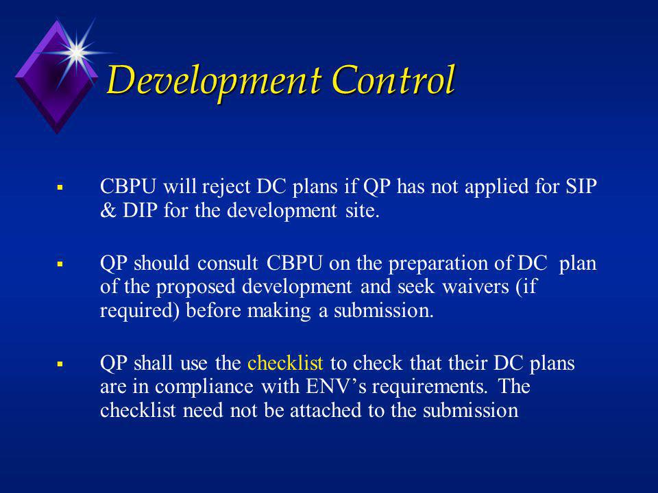 Development Control CBPU will reject DC plans if QP has not applied for SIP & DIP for the development site.