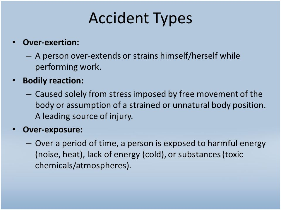 Accident Types Over-exertion: