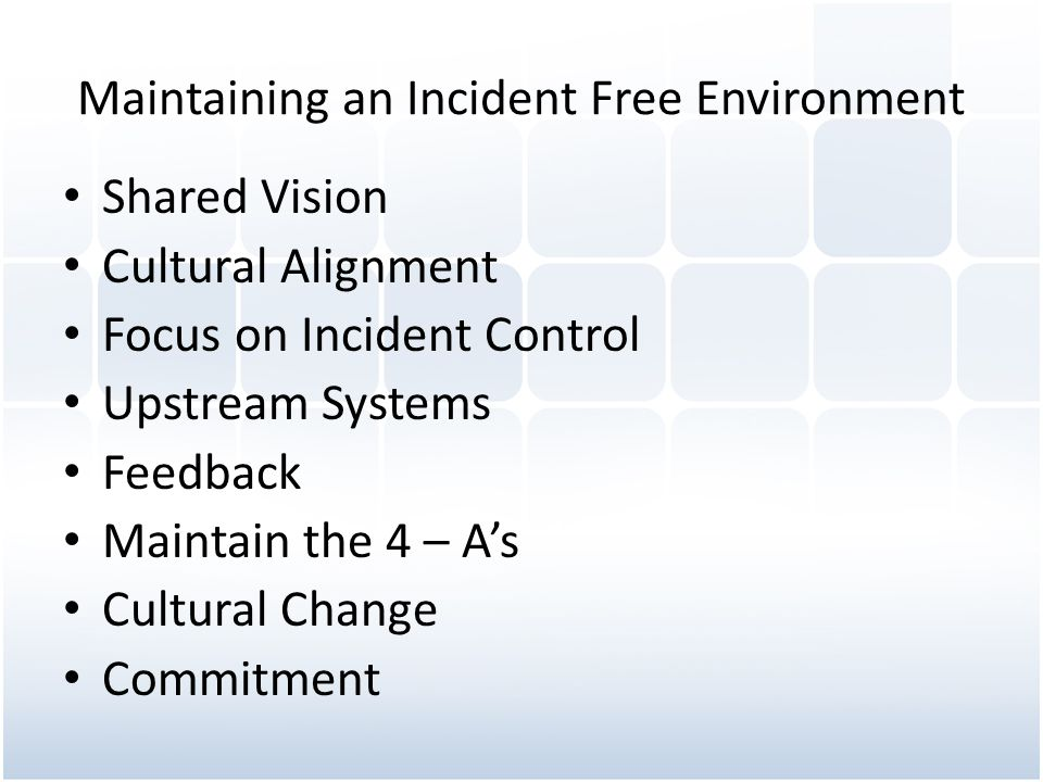 Maintaining an Incident Free Environment