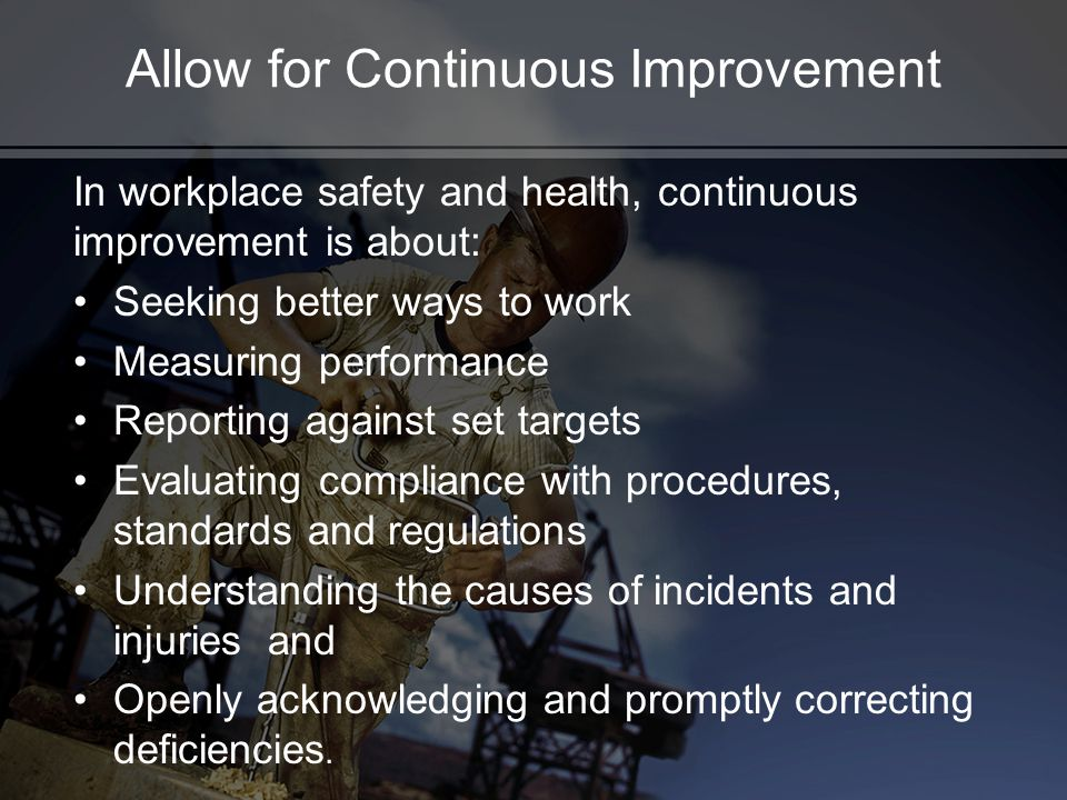 Allow for Continuous Improvement