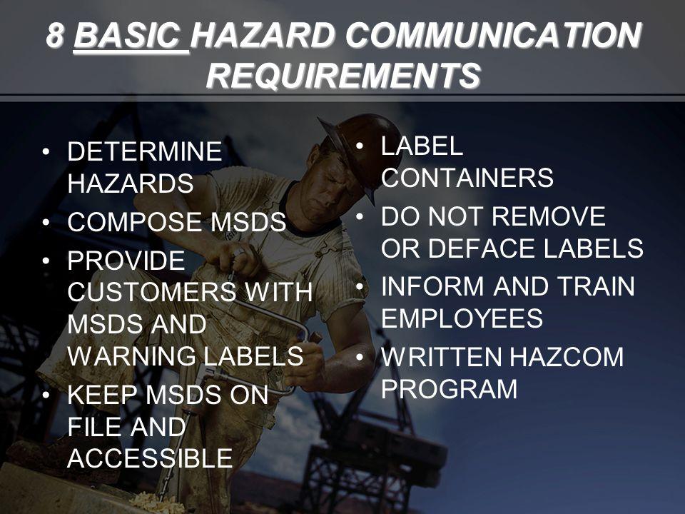 8 BASIC HAZARD COMMUNICATION REQUIREMENTS