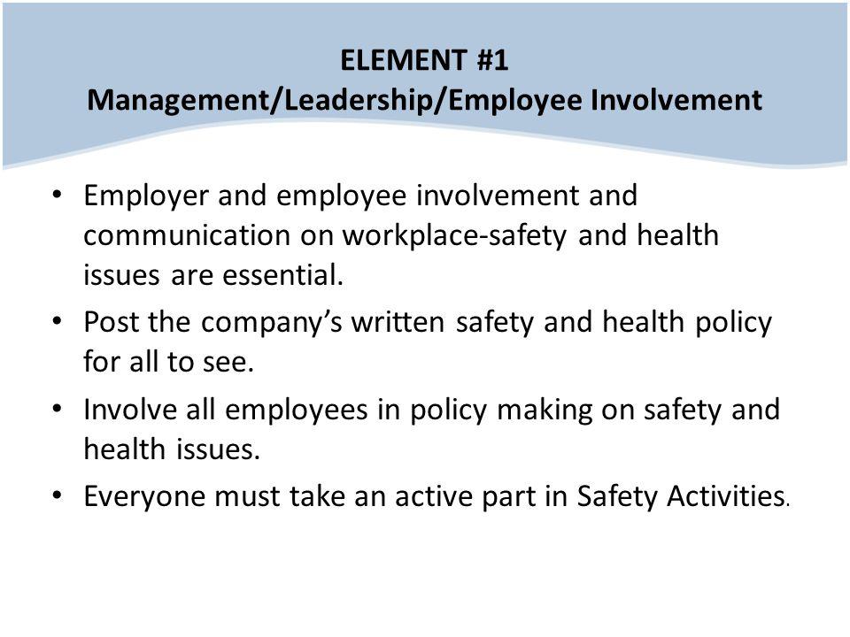ELEMENT #1 Management/Leadership/Employee Involvement