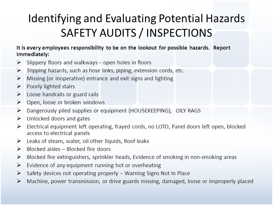Identifying and Evaluating Potential Hazards SAFETY AUDITS / INSPECTIONS