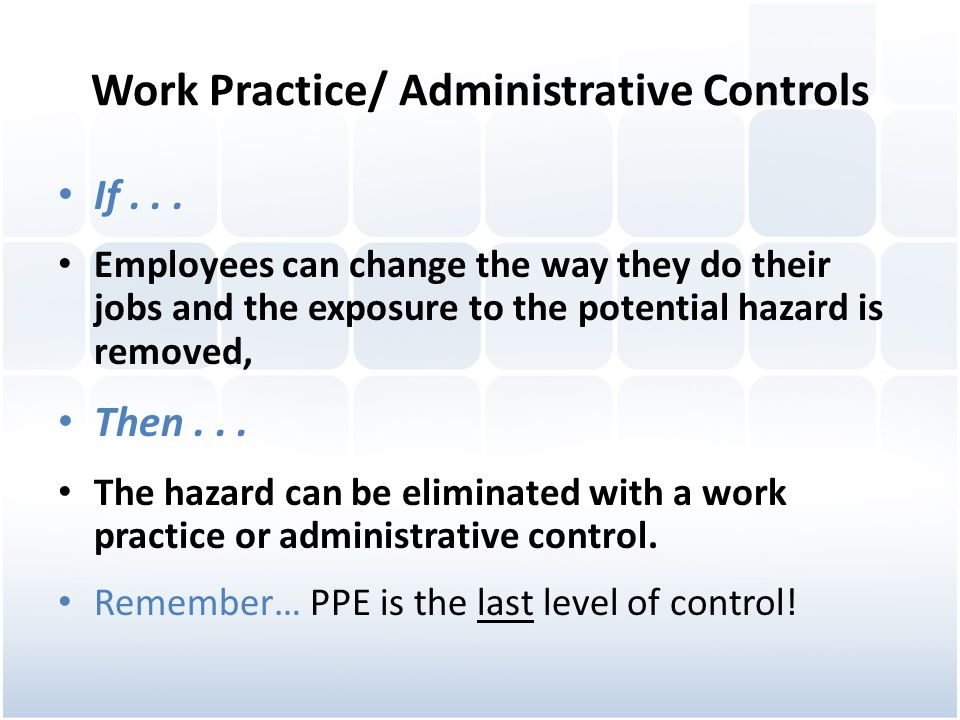 Work Practice/ Administrative Controls