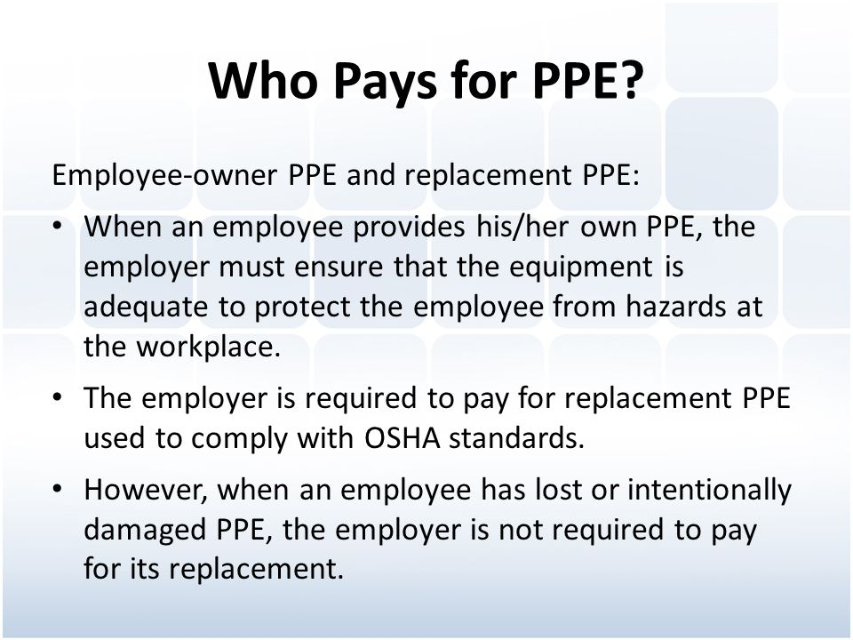 Who Pays for PPE Employee-owner PPE and replacement PPE: