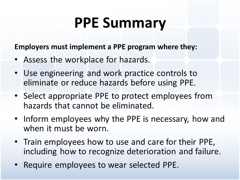 PPE Summary Assess the workplace for hazards.