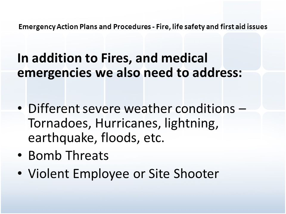 In addition to Fires, and medical emergencies we also need to address: